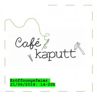 Bildinhalt: Café Kaputt eröffnet am 21. Juni 2014 | Einladung zur Café-Kaputt-Eröffnung / Flyer: Café Kaputt