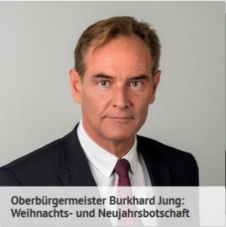 Bildinhalt: Weihnachts- und Neujahrsbotschaft von Oberbürgermeister Burkhard Jung |