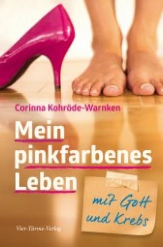 Bildinhalt: Mein pinkfarbenes Leben - mit Gott und Krebs |