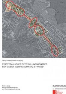 """Bildinhalt: St�dtebauliches Entwicklungskonzept - SOP-GEBIET """"GEORG-SCHWARZ-STRASSE"""""""